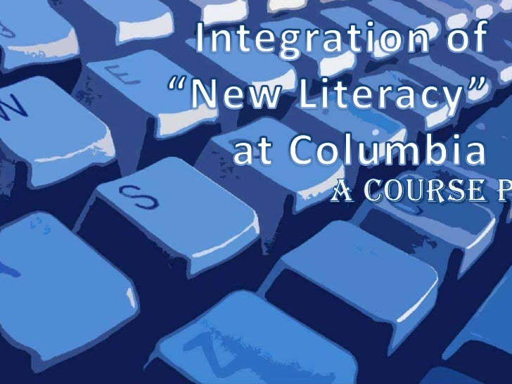 Proposal: Integration of New Literacy