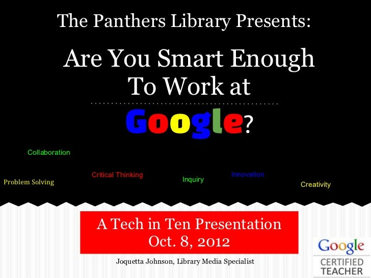The Panthers Library Presents:                  Are You Smart Enough                       To Work at                     ...