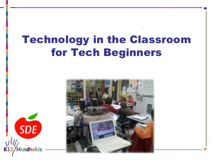 Technology in the Classroom for Tech Beginners  ...