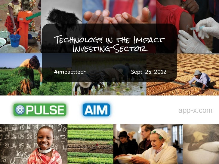 Technology in the Impact    Investing Sector                              app-x.com                           app-x.com/pu...