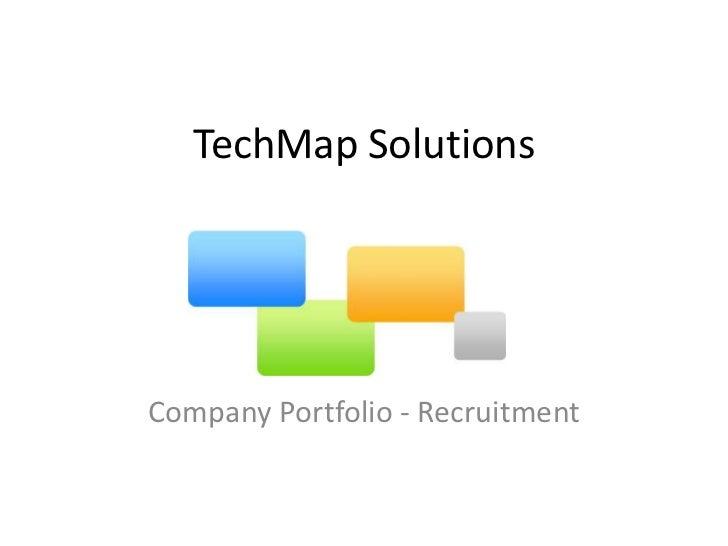 TechMap Solutions<br />Company Portfolio - Recruitment<br />