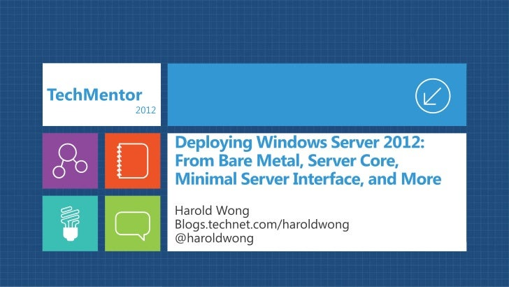 TechMentor 2012: Deploying Windows Server 2012 Server Core