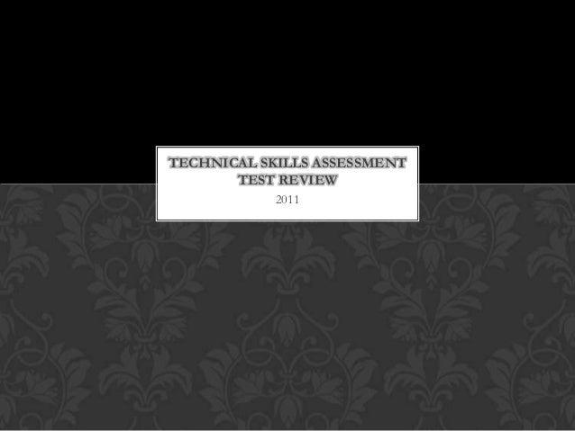 2011TECHNICAL SKILLS ASSESSMENTTEST REVIEW