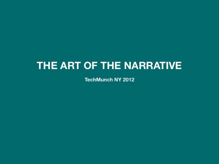The Art of the Narrative - TechMunch NY 2012 (by Tricia Okin)
