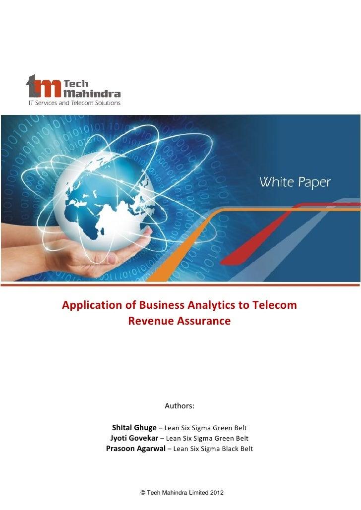 Application of Business Analytics to Telecom            Revenue Assurance                         Authors:          Shital...