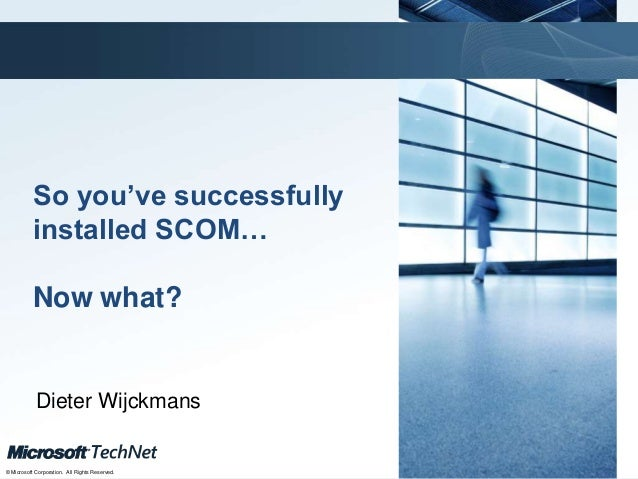 So you've successfully installed SCOM… Now what.