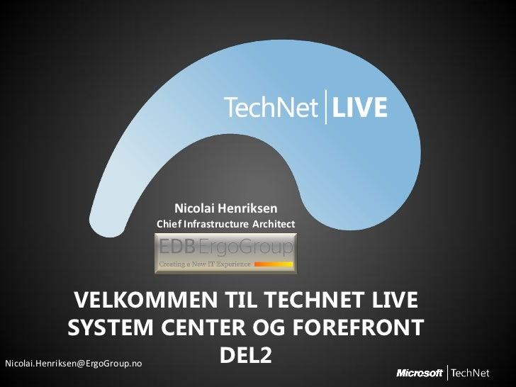 TechNet Live spor 1   sesjon 2 - sc-forefront 2