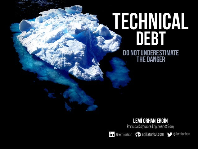 Technical Debt: Do Not Underestimate The Danger
