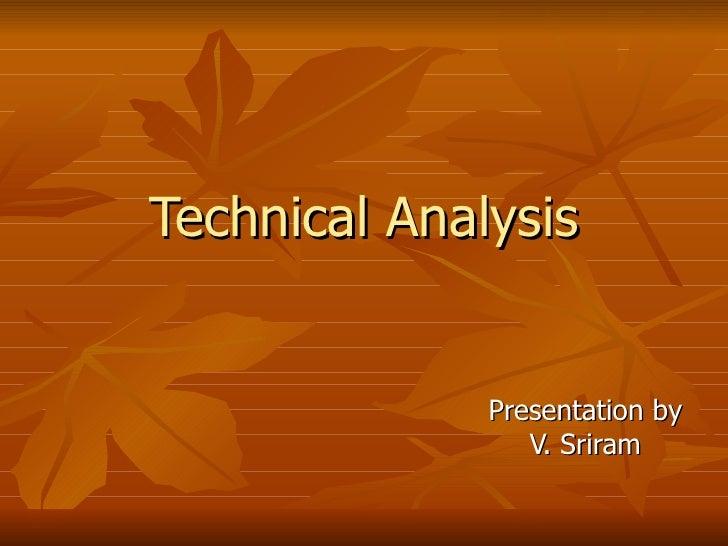 Technical Analysis Presentation by V. Sriram