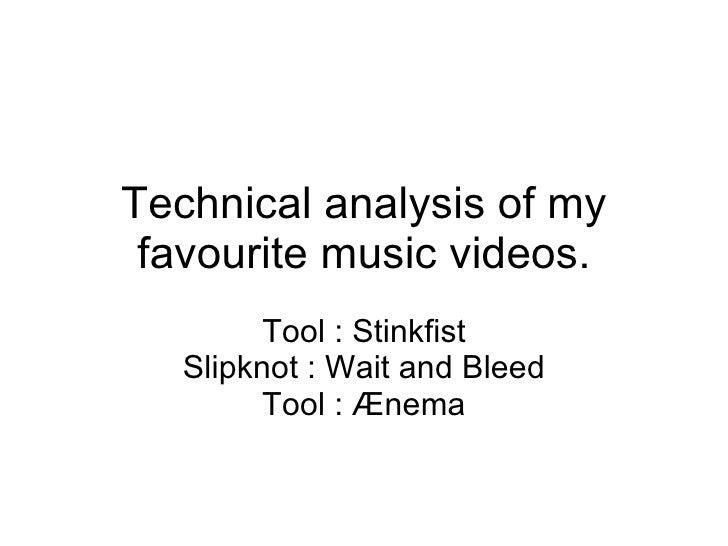 Technical analysis of my favourite music videos. Tool : Stinkfist Slipknot : Wait and Bleed Tool : Ænema