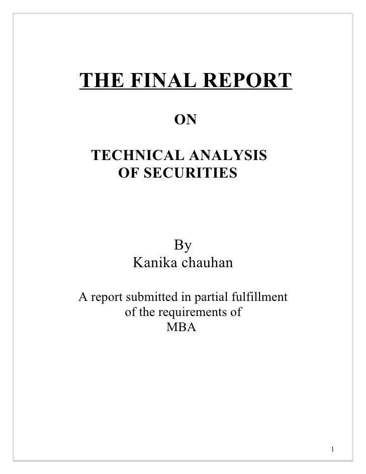 THE FINAL REPORT                   ON    TECHNICAL ANALYSIS      OF SECURITIES                   By           Kanika chauh...