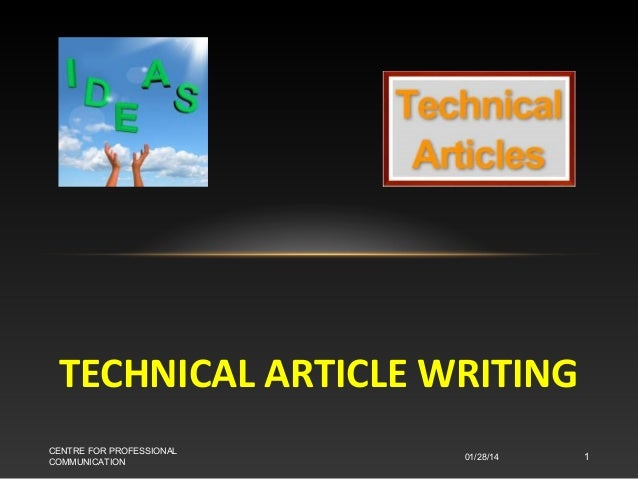 TECHNICAL ARTICLE WRITING CENTRE FOR PROFESSIONAL COMMUNICATION  01/28/14  1