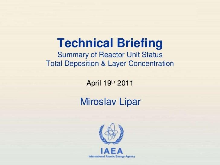 Technical BriefingSummary of Reactor Unit StatusTotal Deposition & Layer Concentration<br />April 19th2011<br />Miroslav L...