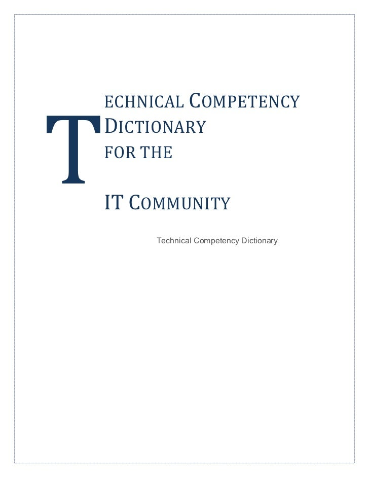 ECHNICAL COMPETENCYDICTIONARYFOR THEIT COMMUNITY     Technical Competency Dictionary
