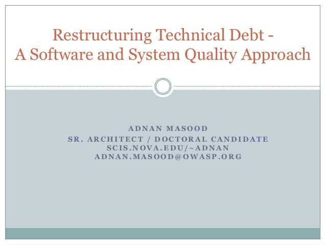 Restructuring Technical Debt - A Software and System Quality Approach