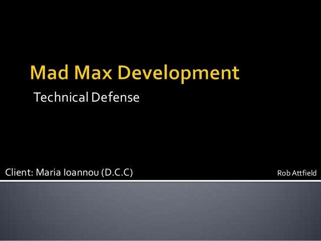 Client: Maria Ioannou (D.C.C) Rob Attfield Technical Defense