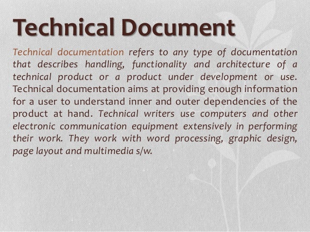 types of technical documentation Chapter 10 types of technical documents many different types of documents exist the documents range from a single-chapter manual, such as a white paper or simple installation guide, to a.
