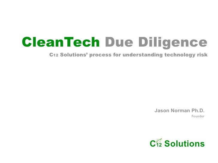 CleanTech Due Diligence    C12 Solutions' process for understanding technology risk                                       ...