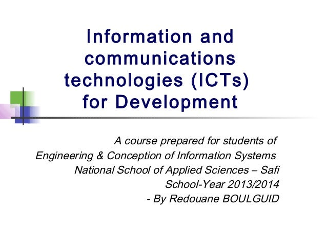 Information and communications technologies (ICTs) for Development A course prepared for students of Engineering & Concept...