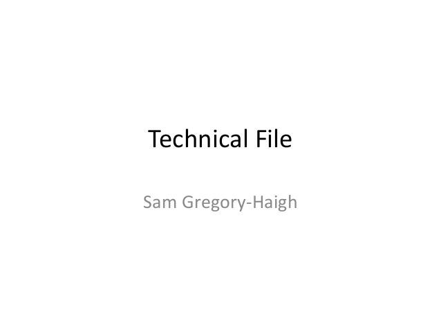 Technical FileSam Gregory-Haigh