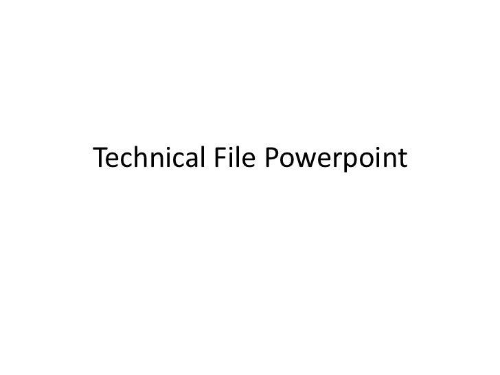 Technical file powerpoint