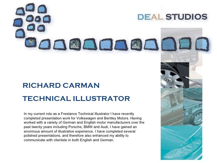 RICHARD CARMAN TECHNICAL ILLUSTRATOR In my current role as a Freelance Technical Illustrator I have recently completed pre...