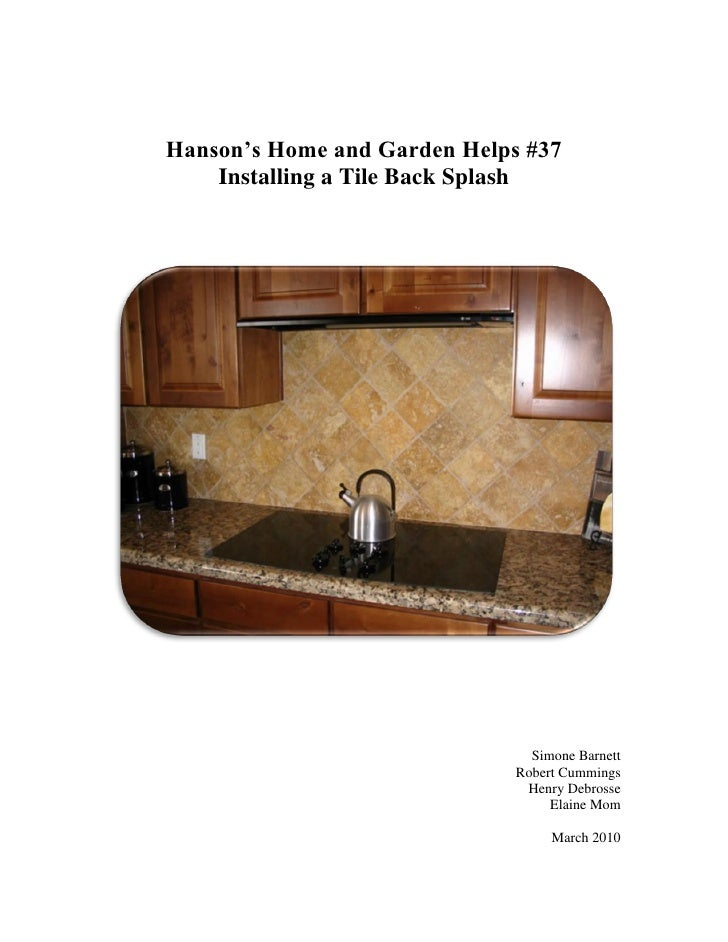 Hanson's Home and Garden Helps #37     Installing a Tile Back Splash                                     Simone Barnett   ...