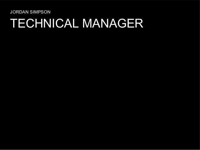 JORDAN SIMPSON  TECHNICAL MANAGER
