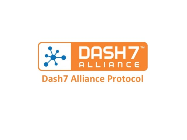 DASH7 Alliance Protocol Technical Presentation