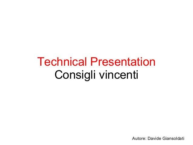 Technical Presentation   Consigli vincenti                 Autore: Davide Giansoldati