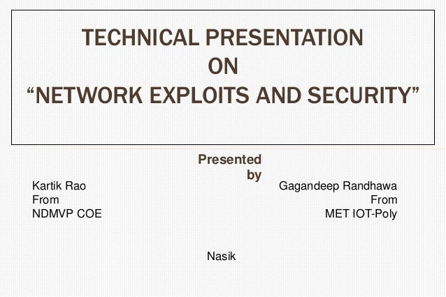 """TECHNICAL PRESENTATION              ON""""NETWORK EXPLOITS AND SECURITY""""             Presented                    byKartik Ra..."""