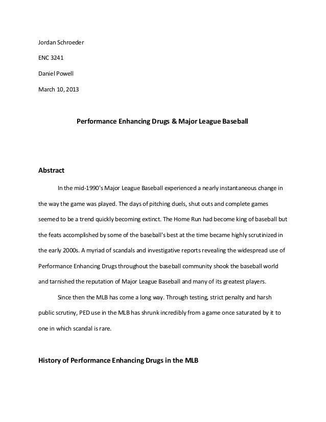 Jordan SchroederENC 3241Daniel PowellMarch 10, 2013Performance Enhancing Drugs & Major League BaseballAbstractIn the mid-1...