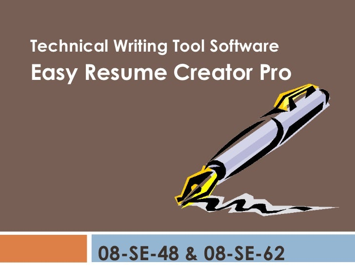 Technical Writing Tool Software <br />Easy Resume Creator Pro<br />08-SE-48 & 08-SE-62<br />