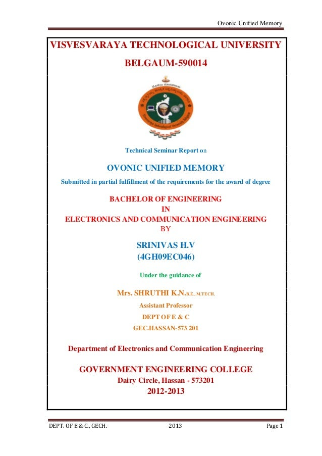 Ovonic Unified MemoryDEPT. OF E & C., GECH. 2013 Page 1VISVESVARAYA TECHNOLOGICAL UNIVERSITYBELGAUM-590014Technical Semina...
