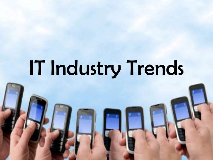 IT Industry Trends<br />