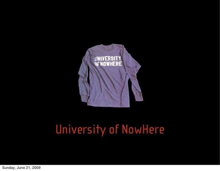 University of NowHere  Sunday, June 21, 2009