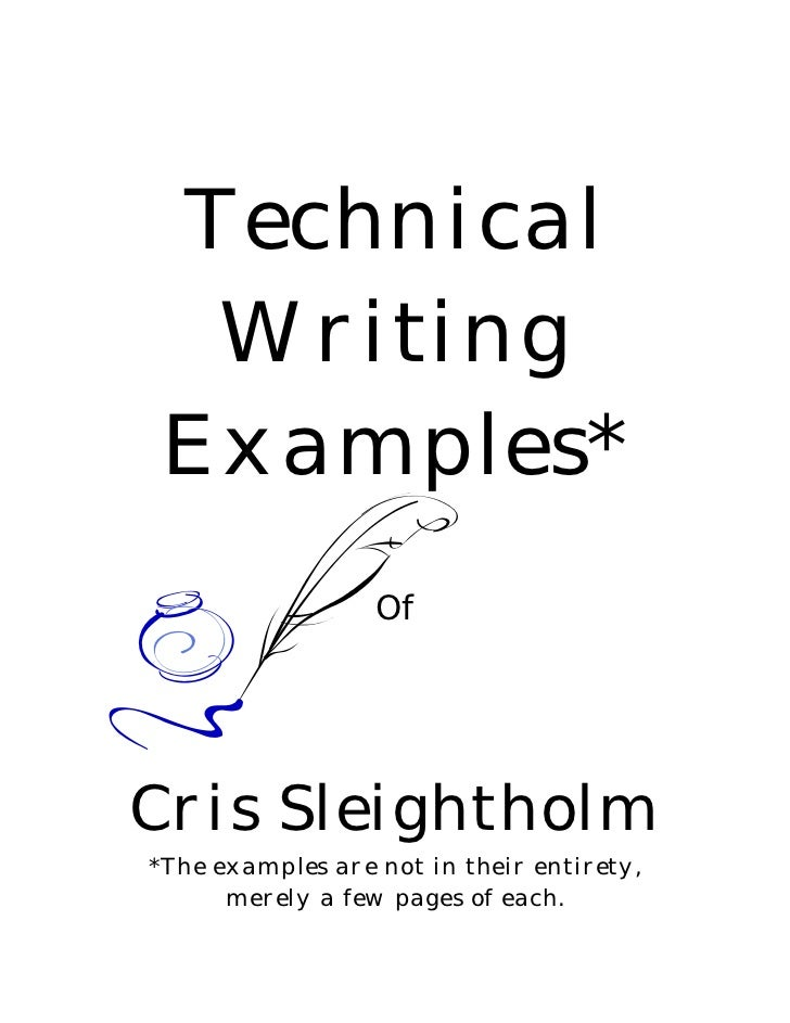 Technical  Writing Examples*                  OfCris Sleightholm*The examples are not in their entirety,      merely a few...