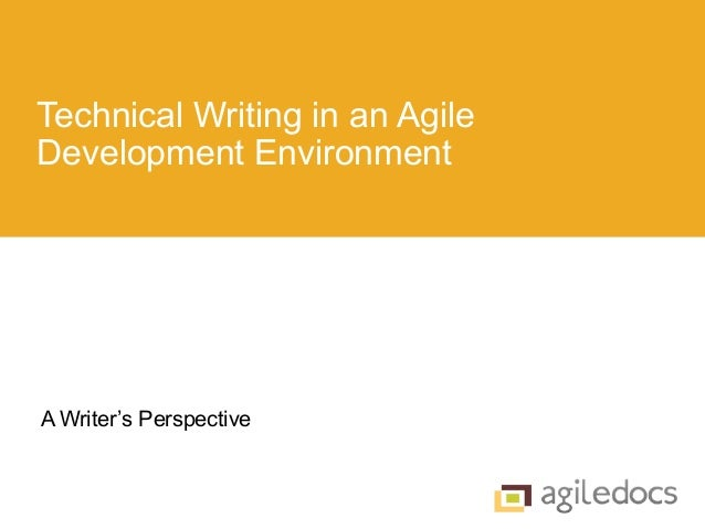 Technical Writing in an Agile Development Environment A Writer's Perspective