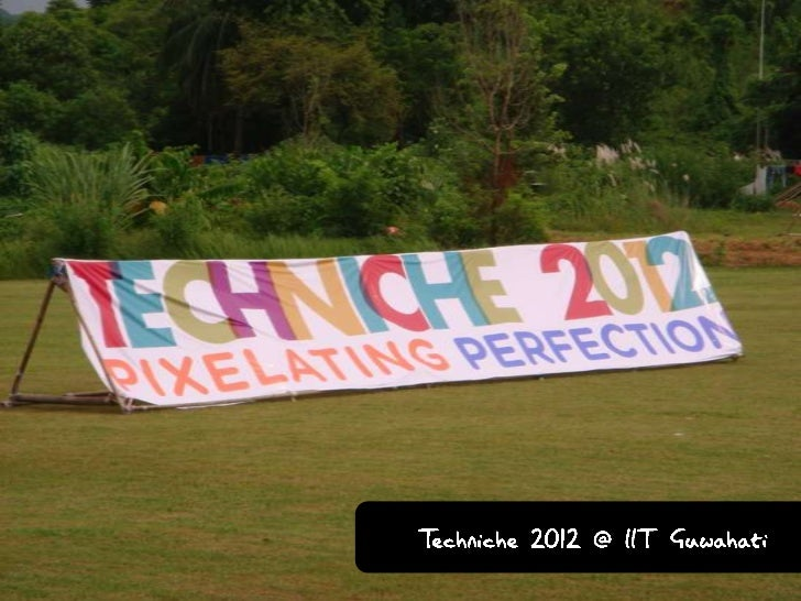 Techniche 2012 @ IIT Guwahati