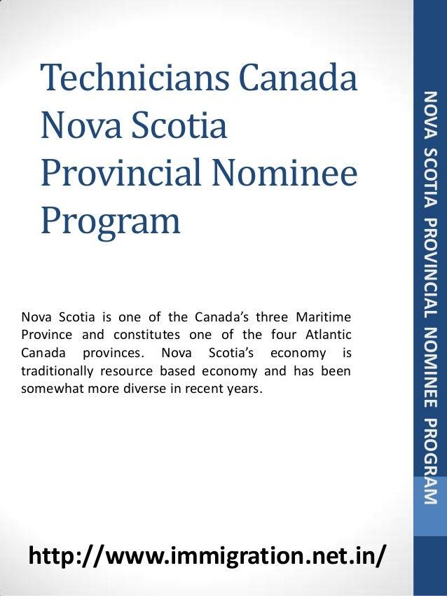 Technicians Canada Nova Scotia Provincial Nominee Program NOVASCOTIAPROVINCIALNOMINEEPROGRAM Nova Scotia is one of the Can...