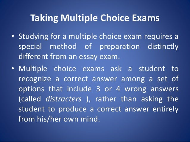 Why are essay exams better than multiple choice exams?