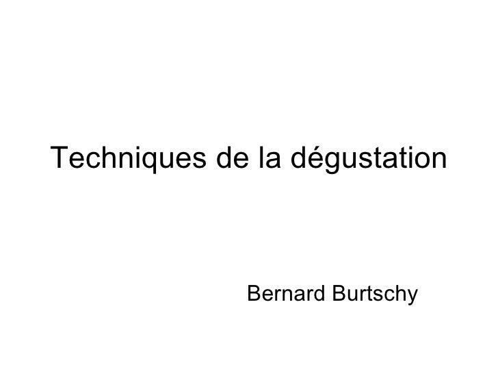 Techniques de la dégustation Bernard Burtschy