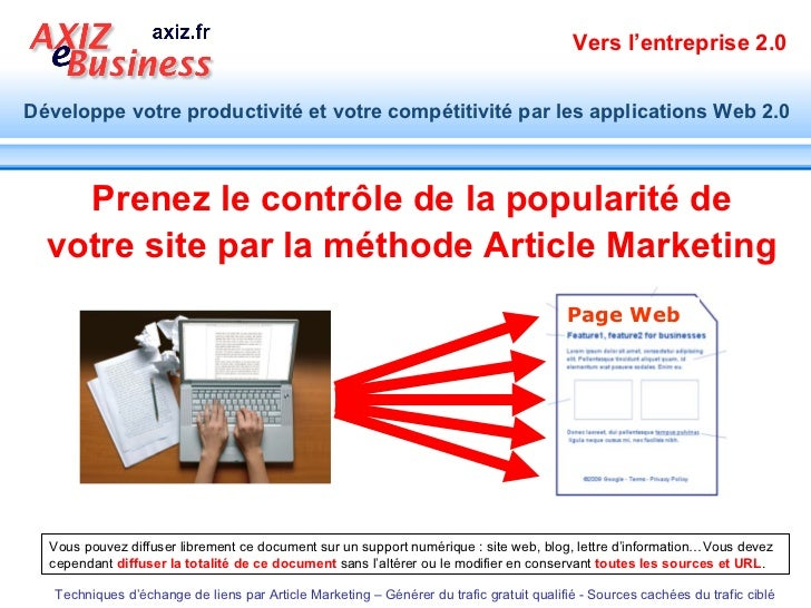 Prenez le contrôle de la popularité de votre site par la méthode Article Marketing   Vous pouvez diffuser librement ce doc...