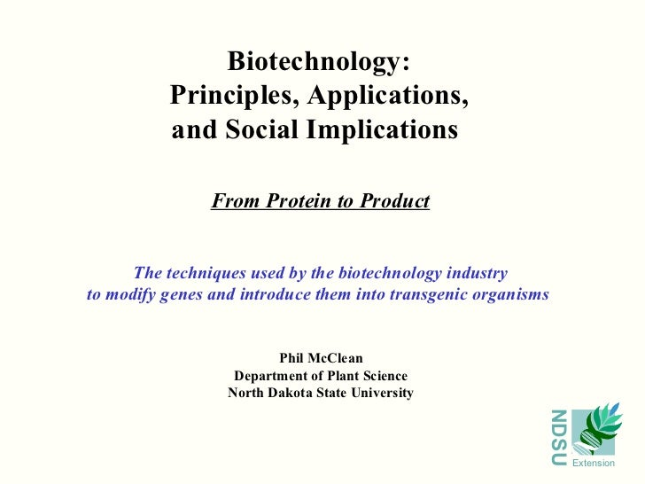 Biotechnology: Principles, Applications, and Social Implications   From Protein to Product Phil McClean Department of Plan...