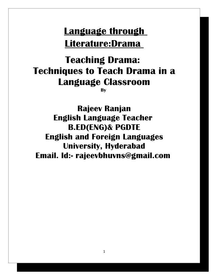 Language through       Literature:Drama       Teaching Drama:Techniques to Teach Drama in a     Language Classroom        ...