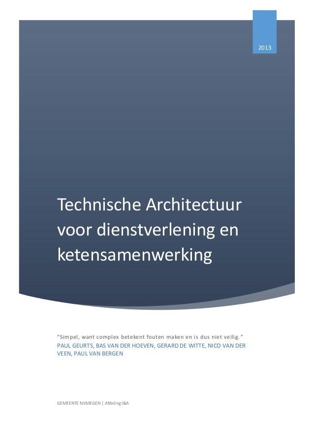 """2013Technische Architectuurvoor dienstverlening enketensamenwerking""""Simpel, want complex betekent fouten maken en is dus n..."""