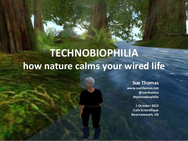 Technobiophilia: How nature calms your wired life. At Cafe Scientifique, Bournemouth, 1/10/13