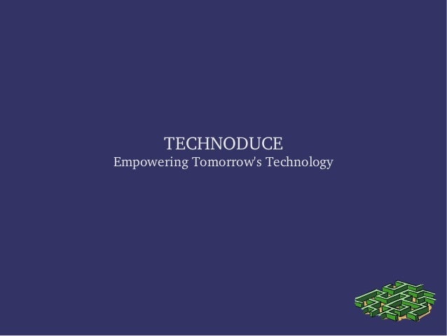 TECHNODUCEEmpowering Tomorrows Technology