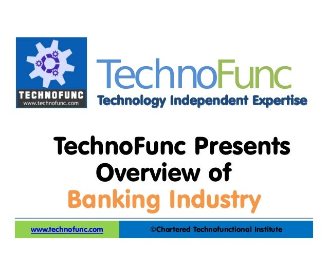 Technology Independent Expertise ©Chartered Technofunctional Institutewww.technofunc.com Tec noh Func TechnoFunc Presents ...