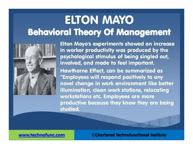 """what are the major contributions of elton mayo to management theory The """"hawthorne effect"""" what mayo urged in broad outline has become part of the orthodoxy of modern management october 28, 1929 elton mayo papers, box 7."""